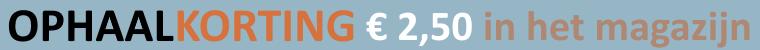 €2,50 korting bij ophalen in het magazijn